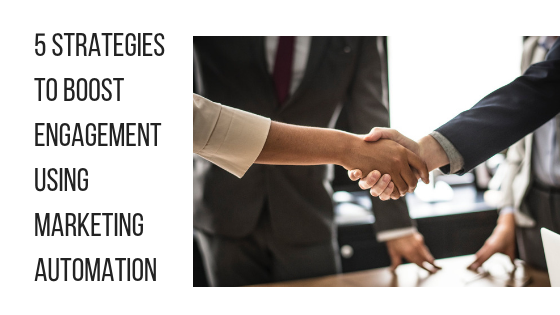5 Strategies to Boost Engagement Using MARKETING aUTOMATION