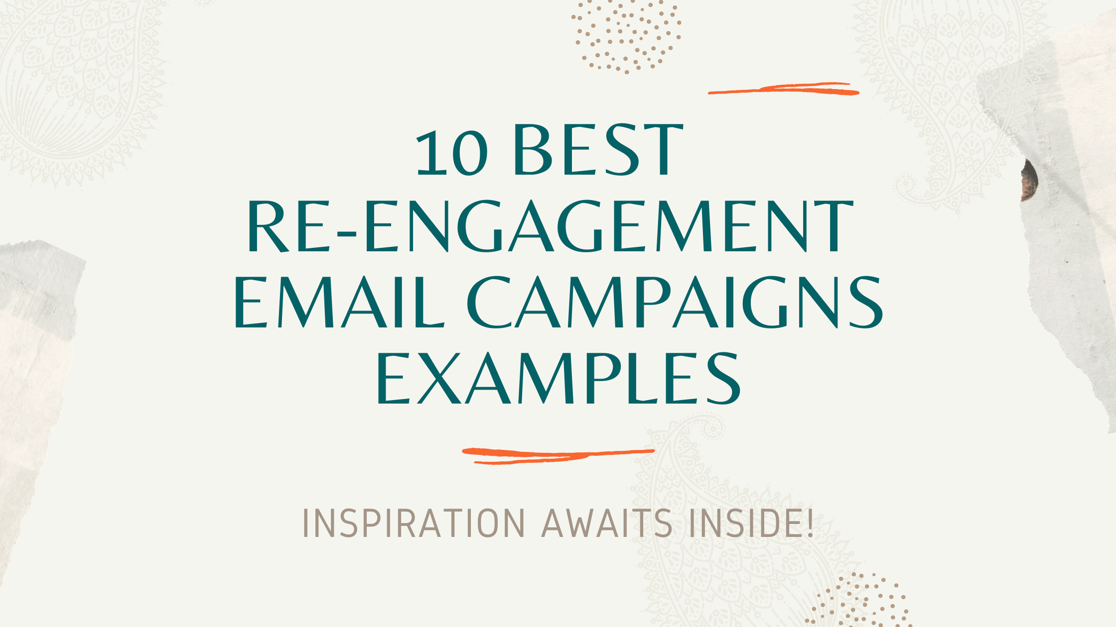 10 Best Re-Engagement Email Campaigns Examples